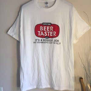"""NEW """"Official Beer Taster It's a rough job"""" Tee Lg"""